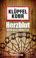 Volker Klüpfel und Michael Kobr - Herzblut: Kluftingers neuer Fall