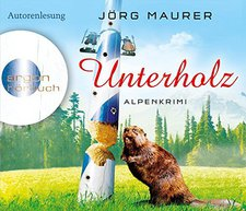 Jörg Maurer - Unterholz: Alpenkrimi